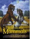 Prehistoric Mammals (National Geographic) - Alan Turner, Mauricio Anton, Richard L. Cifelli