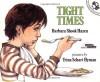 Tight Times - Barbara Shook Hazen, Trina Schart Hyman