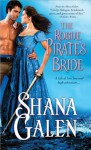 The Rogue Pirate's Bride - Shana Galen