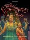 When Grandmama Sings - Margaree King Mitchell, James Ransome