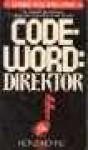 Code-Word: Direktor - Heinz Höhne
