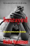Betrayed, Includes Alternate Ending - Wodke Hawkinson