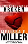 Irretrievably Broken - Melissa F. Miller