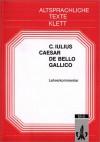 De bello Gallico (Lehrerkommentar) - Julius Caesar, Hans-Joachim Glücklich, transl.