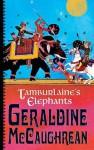 Tamburlaine's Elephants - Geraldine McCaughrean