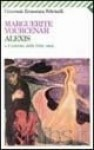 Alexis o il trattato della lotta vana - Marguerite Yourcenar, Maria Luisa Spaziani