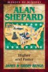 Alan Shepard: Higher and Faster (Heroes of History) - Janet Benge, Geoff Benge