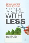 More with Less: Maximizing Value in the Public Sector - Bernard W Marr, James Creelman