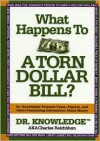 What Happens to a Torn Dollar Bill?: Dr. Knowledge Presents Facts, Figures, and Other Fascinating Information about Money - Charles Reichblum