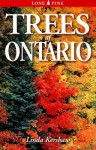 Trees of Ontario: Including Tall Shrubs - Linda Kershaw