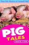 Pig Tales - Kate Tym, John Blackman