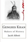 Genghis Khan: Makers of History - Jacob Abbott