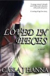 Loved in Pieces - Carla J. Hanna