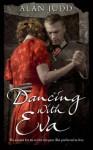 Dancing with Eva - Alan Judd