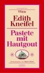 Pastete mit Hautgout - Edith Kneifl