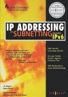 IP Addressing and Subnetting Including Ipv6 - J. D. Wegner, Syngress Media