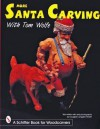 More Santa Carving With Tom Wolfe (Schiffer Book for Woodcarvers) - Tom Wolfe, Douglas Congdon-Martin