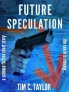 Future Speculation (a short story) - Tim C. Taylor