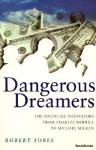 Dangerous Dreamers: The Financial Innovators from Charles Merrill to Michael Milken - Robert Sobel