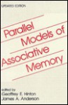 Parallel Models of Associative Memory: Updated Edition - Geoffrey E. Hinton, James A. Anderson