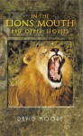 In The Lions Mouth And Other Stories - David Moore