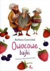 Owocowe bajki - Barbara Gawryluk