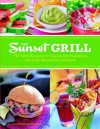 The Sunset Grill: 125 Tasty Recipes for Casual Get-Togethers and Easy Weeknight Cookouts - Sunset Books, Bill Jamison, Cheryl Alters Jamison