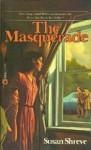 THE MASQUERADE - Susan Richards Shreve