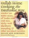 Gullah Home Cooking the Daufuskie Way: Smokin' Joe Butter Beans, Ol' 'Fuskie Fried Crab Rice, Sticky-Bush Blackberry Dumpling, and Other Sea Island Favorites - Sallie Ann Robinson