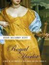 Royal Harlot - Susan Holloway Scott