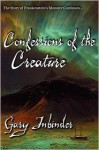 Confessions of the Creature - Gary Inbinder