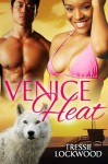 Venice Heat - Tressie Lockwood