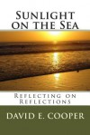 Sunlight on the Sea: Reflecting on Reflections - David Edward Cooper