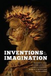 Inventions of the Imagination: Romanticism and Beyond - Richard T. Gray, Nicholas Halmi, Gary J. Handwerk