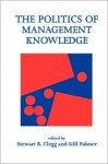 The Politics of Management Knowledge - Gill Palmer