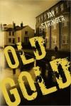 Old Gold - Jay Stringer, Ralph Lister