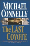 The Last Coyote (A Harry Bosch Novel) - Michael Connelly