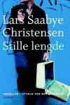 Stille lengde - Lars Saabye Christensen