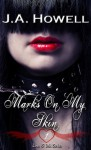 Love & Ink: Marks On My Skin (Love & Ink Series) - J.A. Howell