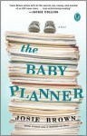 The Baby Planner - Josie Brown