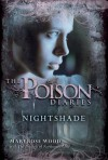 The Poison Diaries: Nightshade - Maryrose Wood, The Duchess Of Northumberland
