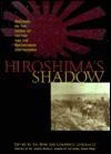 Hiroshima's Shadow - Kai Bird, Lawrence Lifschultz