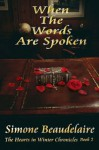 When the Words are Spoken (The Hearts in Winter Chronicles) - Simone Beaudelaire