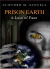 Prison Earth - A Loss of Face (Book 2) - Clifford M. Scovell