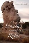 Shadows among the Ruins - Marie Romero Cash