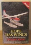 Hope Has Wings: Mission Aviation Fellowship Story - Stuart Sendall-King, Cliff Richard