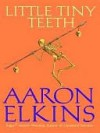 Little Tiny Teeth (Gideon Oliver Mystery, #14) - Aaron Elkins