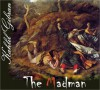 The Madman: His Parables and Poems (Worlds Best) - Kahlil Gibran