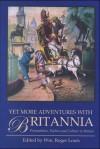 Yet More Adventures in Britannia: Personalities, Politics and Culture in Britain - Roger Louis, Wm. R. Louis, William Roger Louis