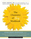 The Chemistry of Joy Workbook: Overcoming Depression Using the Best of Brain Science, Nutrition, and the Psychology of Mindfulness - Henry Emmons